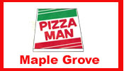 Pizza Man of Maple Grove